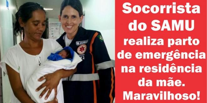 Socorrista do SAMU auxilia mãe em parto de emergência em sua residência