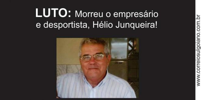 LUTO: Morre o empresário e desportista Hélio Junqueira, ex-presidente do América Futebol Clube de Morrinhos