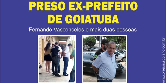 Fernando Vasconcelos foi preso pela Polícia Civil… Ex-prefeito de Goiatuba é investigado pelo Ministério Público