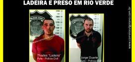 Vídeo mostra prisão de Ladeira e Duarte pela Polícia Civil. Eles estavam foragidos da justiça de Morrinhos e Piracanjuba