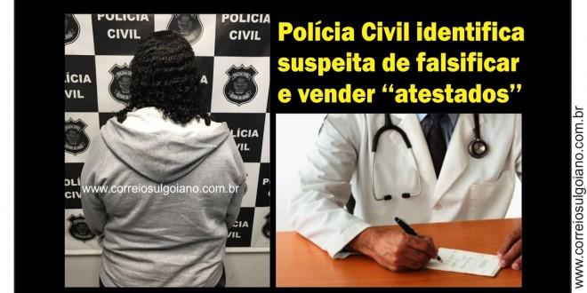 """ATESTADOS FALSOS: Polícia Civil descobre esquema de falsificação e indicia mulher suspeita de vender os """"documentos"""""""