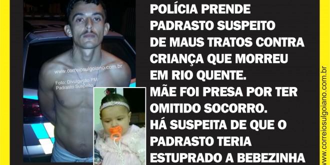 CRUELDADE: Padrasto e mãe são presos suspeitos de maus tratos contra criança que morreu em Rio Quente