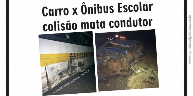 Carro colide contra ônibus que levava estudantes de Pontalina para Fafich em Goiatuba e motorista morre!